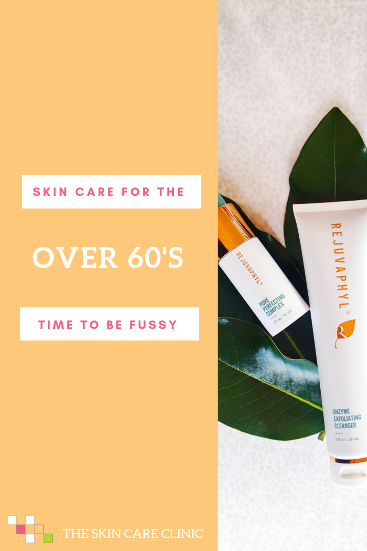 Skin Care Over 60 Time To Be Fussy The Skin Care Clinic