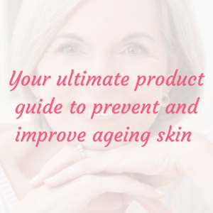 Ageing Skin Product Guide