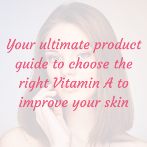 Vitamin A Product Guide