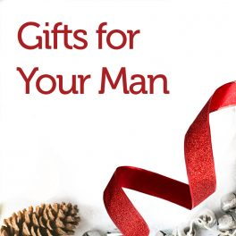 Gifts for Your Man